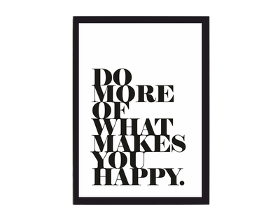 Do more of what makes you happy poster thumb